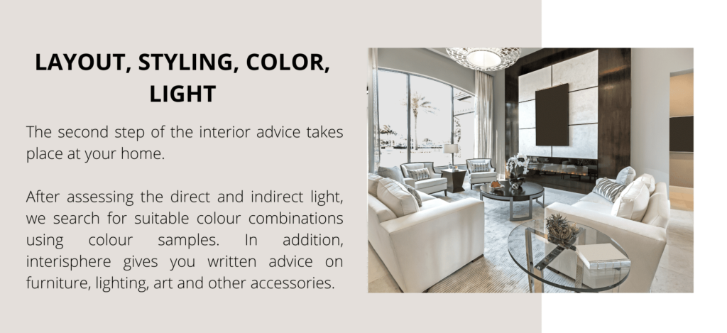 Interior advice layout,-styling,-color,-light